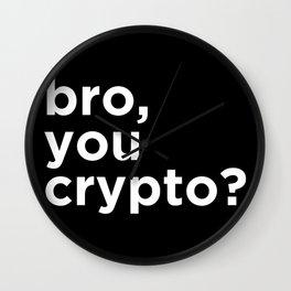 Bro, you crypto? Wall Clock