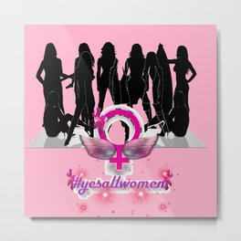 #YesAllWomen as 1! Metal Print