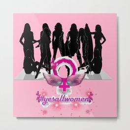 #YesAllWomen as 1! Metal Print