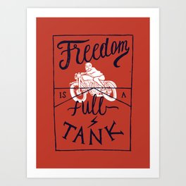 Freedom is a Full Tank Art Print