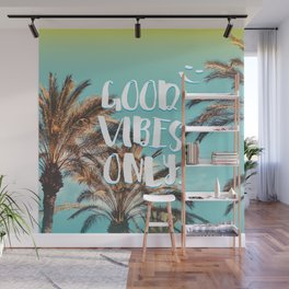 """Good Vibes Only."" - Quote - Tropical Paradise Palm Trees Wall Mural"