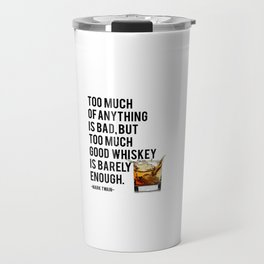 Mark Twain Quote, Too Much Of Anything Is Bad, Party Decor, Whiskey Print, Bar Decor Travel Mug