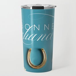 Bonne Chance - Good Luck! in French Travel Mug