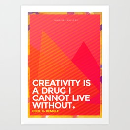 A drug I cannot live without.  Art Print