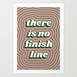There Is No Finish Line Art Print