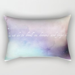 It does not do to dwell on dreams Rectangular Pillow