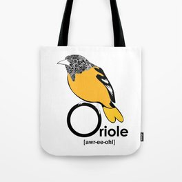 O is for Oriole Tote Bag