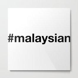 MALAYSIA Metal Print
