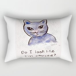 Zee Cat Sez: Do I look like I'm amused? Rectangular Pillow