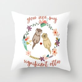 You Are My Significant Otter T-shirt Wordplay Romantic Tee Throw Pillow