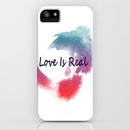 Love Is Real iPhone Case