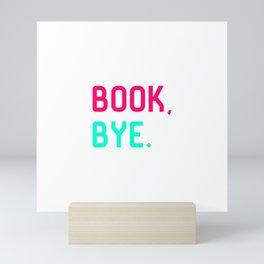 Book Bye School Librarian Quote Mini Art Print