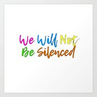 We will not be silenced Art Print