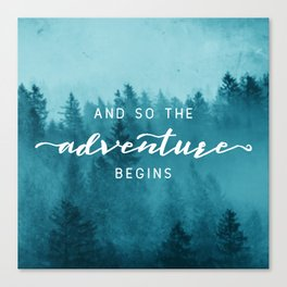 And So The Adventure Begins - Turquoise Forest Canvas Print
