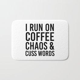I Run On Coffee, Chaos & Cuss Words Bath Mat