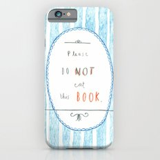 Please Don't Eat This Book iPhone 6s Slim Case