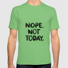 Nope. Not Today. [black lettering] Mens Fitted Tee SMALL Grass