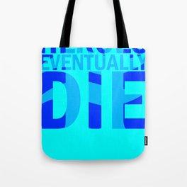 Heroes Eventually Die Tote Bag