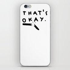 that's okay. iPhone & iPod Skin