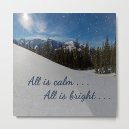 All is calm . . .  All is bright . . .   Metal Print