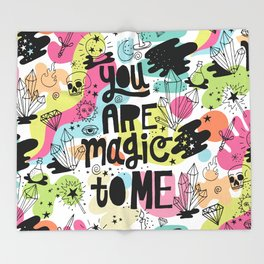 you are magic to me Throw Blanket