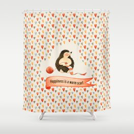 Happiness is a warm scarf Shower Curtain
