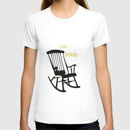 You rock - rockingchair T-shirt