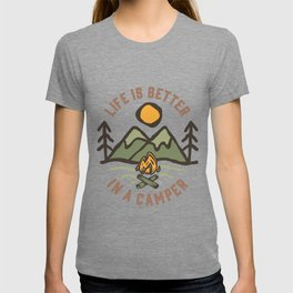 Life is Better in a Camper T-shirt