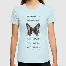 We Kill all the Caterpillars Womens Fitted Tee Light Blue LARGE