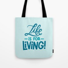 Life is for Living! Tote Bag