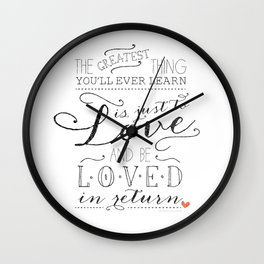 The Greatest Thing You'll Ever Learn... Wall Clock