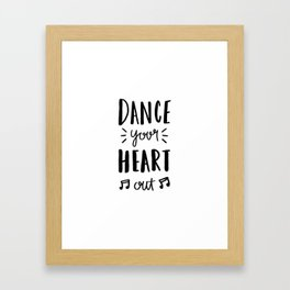 Dance your heart out - typography Framed Art Print