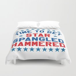 Time to Get Star Spangled Hammered - 4th of July Duvet Cover