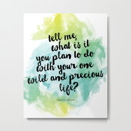 Mary Oliver Watercolor Quote Metal Print