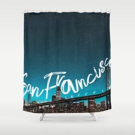 San Francisco Skyline and Bridge typography Shower Curtain