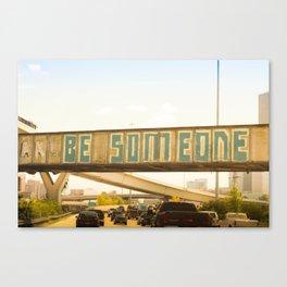 Be Someone Houston Canvas Print