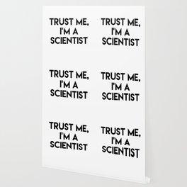 Trust me I'm a scientist Wallpaper
