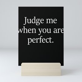 Do not judge me Mini Art Print