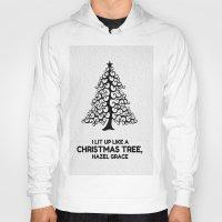 tfios Hoodies featuring I lit up like a christmas tree, hazel grace TFIOS JOHN GREEN by monalisacried