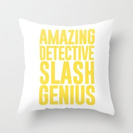 AMAZING DETECTIVE SLASH GENIUS Throw Pillow