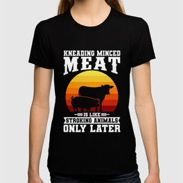 KNEADING MINCED MEAT Funny Butcher Gift For Chef T-shirt