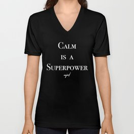 Calm Is A Superpower (White Letters) Unisex V-Neck