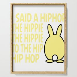 """Perfect Gift For Those Who Love Easter Bunny """"I Said A HipHop The Hippie To The Hip Hip Hop"""" T-shirt Serving Tray"""