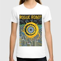 rogue T-shirts featuring Rogue Robot by Micke Nikander