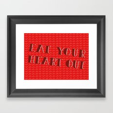 Eat Your Heart Out Framed Art Print