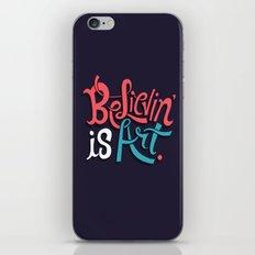Believing is Art iPhone & iPod Skin