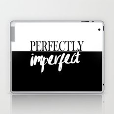 Modern black white quote typography perfectly imperfect Laptop & iPad Skin