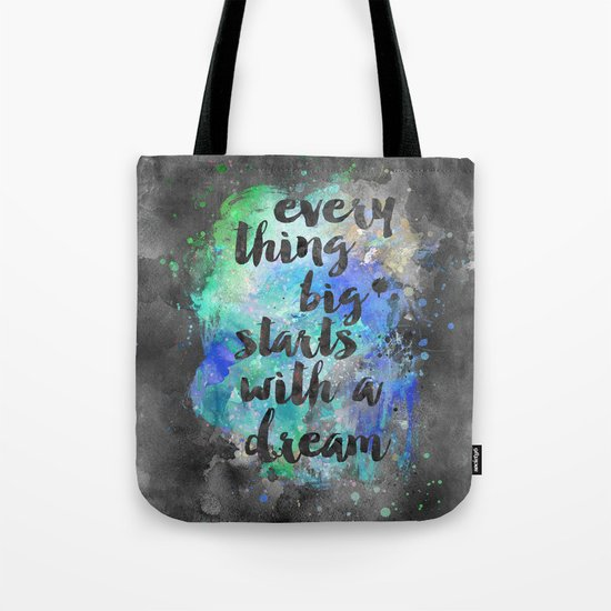 Everything big starts with a dream Tote Bag