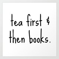 Tea First & Then Books Art Print