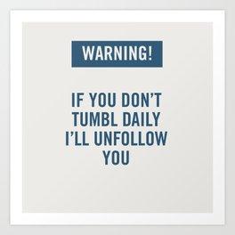 Warning! Tumblr. Art Print